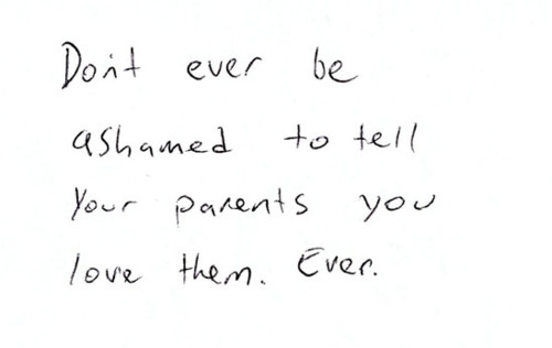 Dont Ever Be Ashamed Your Parents You Love Them Ever Amazing